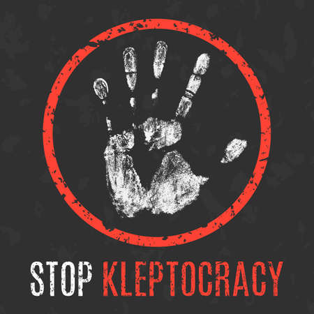 Conceptual vector illustration. Social problems of humanity. Stop kleptocracy sign.