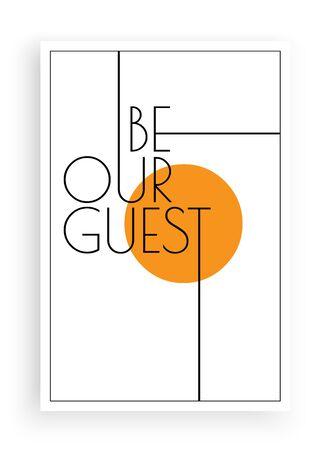 Illustration pour Be our guest, vector. Scandinavian minimalist art design. Poster design. Wall art, art design, artwork. Modern wording design. Motivational, inspirational quote - image libre de droit