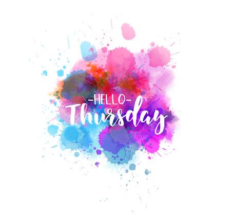 Ilustración de Watercolor imitation splash background with Hello Thursday text. Hand written modern calligraphy text. - Imagen libre de derechos