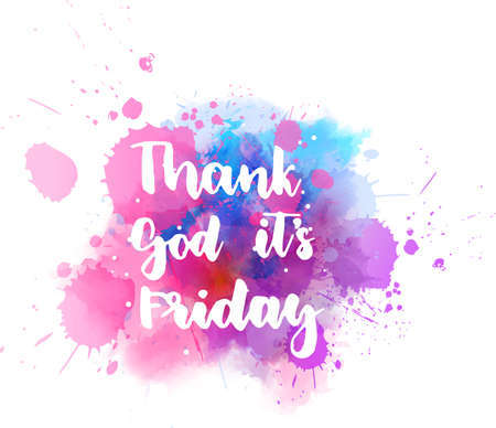 Illustration pour Thank God it's Friday - handwritten modern calligraphy handlettering on multicolored watercolor background. Inspirational calligraphy lettering. - image libre de droit