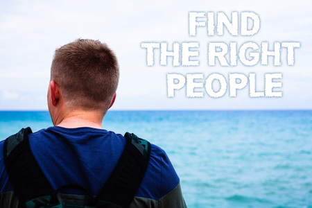 Text sign showing Find The Right People. Conceptual photo choosing perfect candidate for job or position Blue beach water Messages Ideas Thoughts sky human natural beautiful