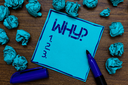 Handwriting text Why Question. Concept meaning Asking for specific answers of something interrogate inquire Cyan paper imagination idea thoughts mistakes several tries marker pen