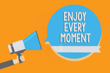 Writing note showing Enjoy Every Moment. Business photo showcasing being pleased with your life Have fun Precious time Alarming speaker signal warning announcement symbol script reporting
