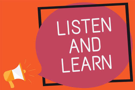 Conceptual hand writing showing Listen And Learn. Business photo text Pay attention to get knowledge Learning Education Lecture Remember message public announcement think idea brain storming