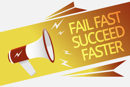 Text sign showing Fail Fast Succeed Faster. Conceptual photo dont give up keep working on it to achieve Megaphone loudspeaker speech bubble important message speaking out loud
