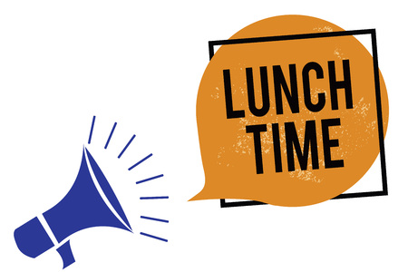 Word writing text Lunch Time. Business concept for Meal in the middle of the day after breakfast and before dinner Megaphone loudspeaker speaking loud screaming frame orange speech bubble