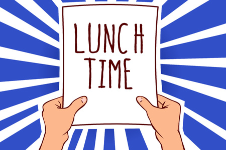 Writing note showing Lunch Time. Business photo showcasing Meal in the middle of the day after breakfast and before dinner Man holding paper important message remarkable rays enlighten ideas