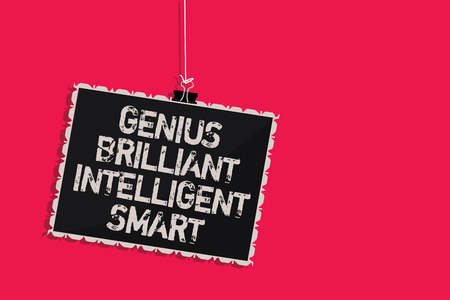 Word writing text Genius Brilliant Intelligent Smart. Business concept for Clever Bright Knowledge Intelligence Hanging blackboard message communication information sign pink background