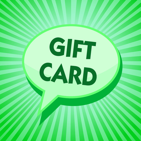 Text sign showing Gift Card in speech bubble.