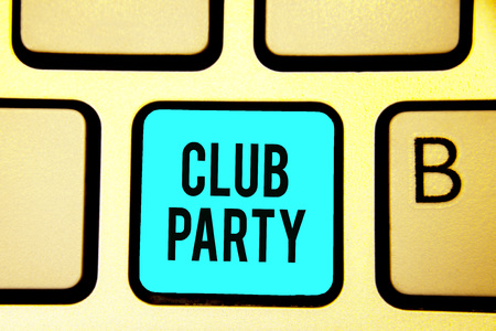 Conceptual hand writing showing Club Party. Business photo showcasing social gathering in a place that is informal and can have drinks Keyboard blue key computer computing reflection document