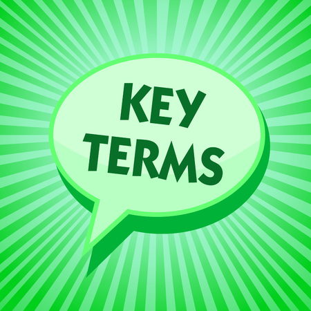 Text sign showing Key Terms. Conceptual photo Words that can help a person in searching information they need Green speech bubble message reminder rays shadow important intention saying