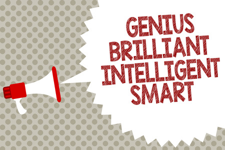 Handwriting text Genius Brilliant Intelligent Smart. Concept meaning Clever Bright Knowledge Intelligence Megaphone loudspeaker speech bubble message gray background halftone