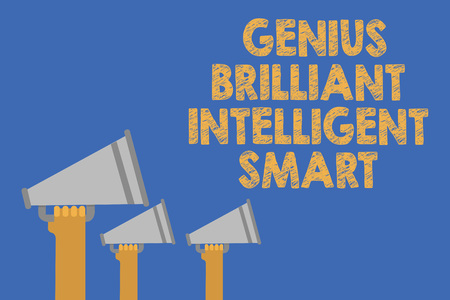 Writing note showing Genius Brilliant Intelligent Smart. Business photo showcasing Clever Bright Knowledge Intelligence Hands holding megaphones loudspeaker important message blue background
