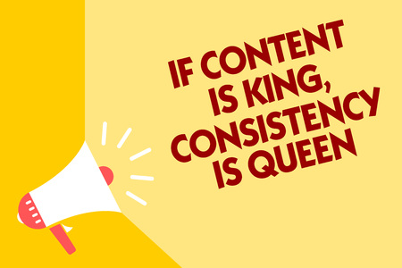 Text sign showing If Content Is King, Consistency Is Queen. Conceptual photo Marketing strategies Persuasion Megaphone loudspeaker yellow background important message speaking loud