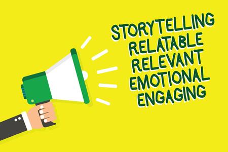 Writing note showing Storytelling Relatable Relevant Emotional Engaging. Business photo showcasing Share memories Tales Man holding megaphone loudspeaker yelliw background speaking loud