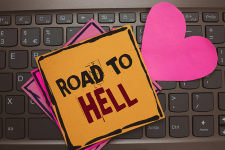 Word writing text Road To Hell. Business concept for Extremely dangerous passageway Dark Risky Unsafe travel Papers Romantic lovely message Heart Keyboard Type computer Good feelings