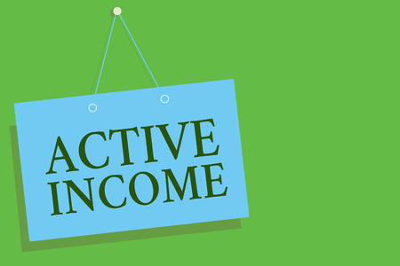 Text sign showing Active Income.