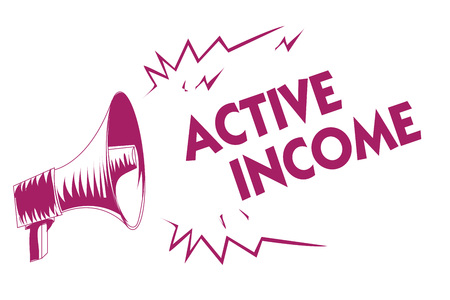 Conceptual hand writing showing Active Income. Business photo showcasing Royalties Salaries Pensions Financial Investments Tips Purple megaphone important message screaming speaking loud
