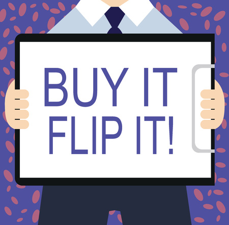 Writing note showing Buy It Flip It. Business photo showcasing Buy something fix them up then sell them for more profit.