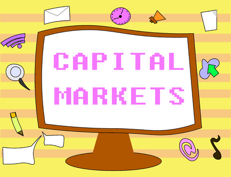Text sign showing Capital Markets. Conceptual photo Allow businesses to raise funds by providing market security.