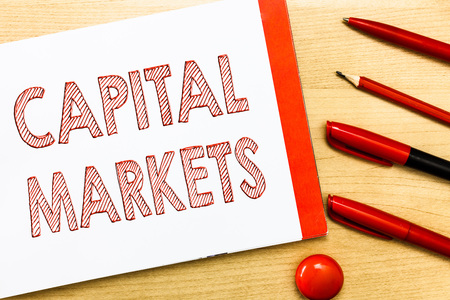 Handwriting text writing Capital Markets. Concept meaning Allow businesses to raise funds by providing market security.