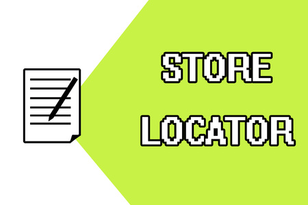 Handwriting text writing Store Locator. Concept meaning to know the address contact number and operating hours.