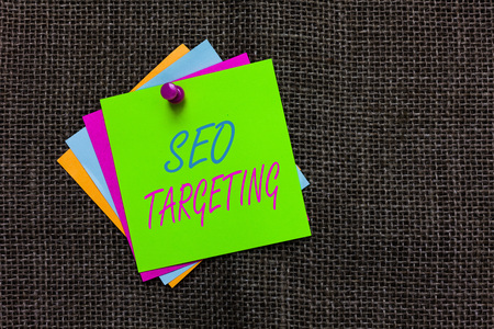 Word writing text Seo Targeting. Business concept for Specific Keywords for Location Landing Page Top Domain Paper notes Important reminders Communicate ideas messages Jute background