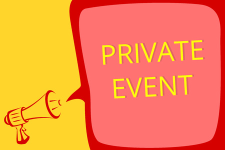 Writing note showing Private Event. Business photo showcasing Exclusive Reservations RSVP Invitational Seated Megaphone loudspeaker speech bubble important message speaking loud