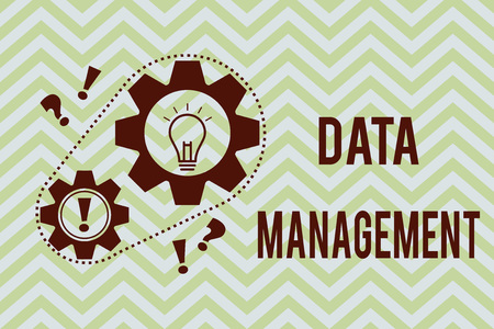 Word writing text Data Management. Business concept for The practice of organizing and maintaining data processes.