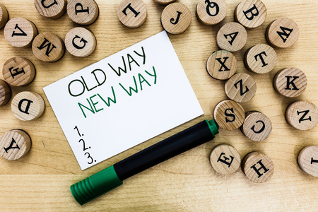 Writing note showing Old Way New Way. Business photo showcasing The different way to fulfill the desired purposes.