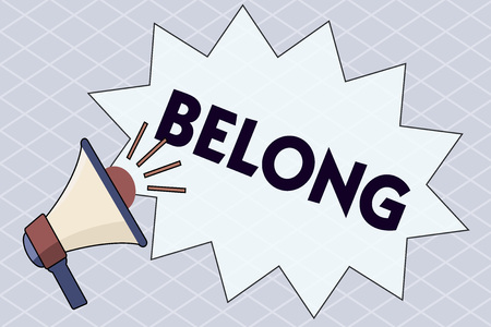 Conceptual hand writing showing Belong. Business photo text property of someone be member of particular group or organization.