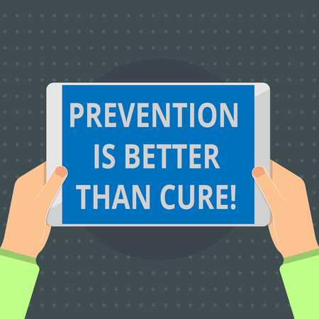 Text sign showing Prevention Is Better Than Cure. Conceptual photo Disease is preventable if identified earlier.