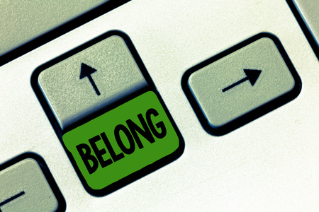 Text sign showing Belong. Conceptual photo property of someone be member of particular group or organization.
