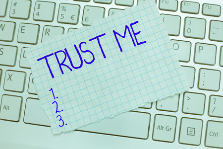 Word writing text Trust Me. Business concept for Believe Have faith in other demonstrating Offer support assistance.
