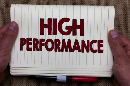 Handwriting text writing High Performance. Concept meaning organization development referring teams or virtual groups Man hands holding notebook open page jute background Expressing ideas