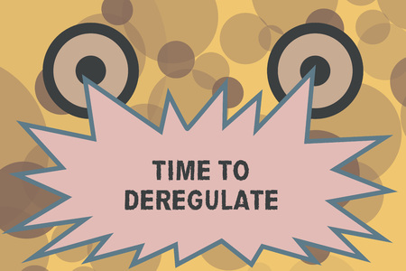 Text sign showing Time To Deregulate. Conceptual photo government remove regulations in health care services.