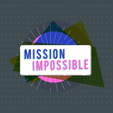Text sign showing Mission Impossible. Conceptual photo Difficult Dangerous Assignment Isolated Unimaginable Task.