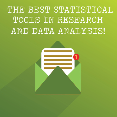 Handwriting text The Best Statistical Tools In Research And Data Analysis. Concept meaning High quality app Open Message Envelope with one Empty Sheet of Lined paper coming out