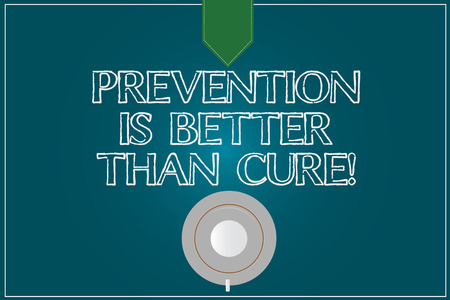 Text sign showing Prevention Is Better Than Cure. Conceptual photo Always be aware of your health conditions Coffee Cup Saucer Top View photo Reflection on Blank Color Snap Planner