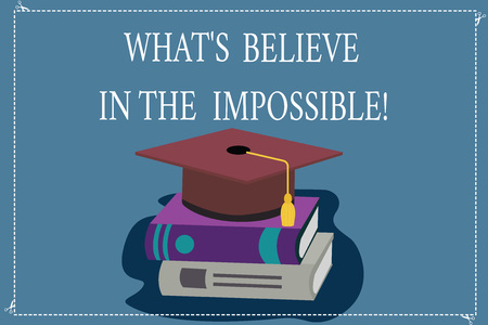 Word writing text Always Believe In The Impossible. Business concept for Have faith motivation and inspiration Color Graduation Hat with Tassel 3D Academic cap photo Resting on Books
