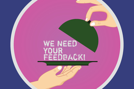 Foto de Text sign showing We Need Your Feedback. Conceptual photo Give us your review thoughts comments what to improve Hu analysis Hands Serving Tray Platter and Lifting the Lid inside Color Circle - Imagen libre de derechos