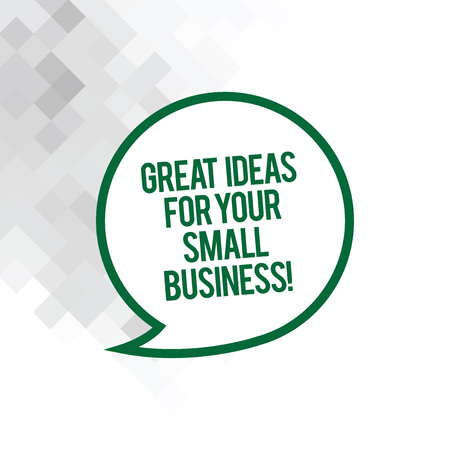 Text sign showing Great Ideas For Your Small Business. Conceptual photo Good innovative solutions to start Blank Speech Bubble Sticker with Border Empty Text Balloon Dialogue Box