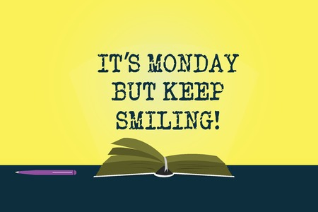 Photo pour Conceptual hand writing showing It S Monday But Keep Smiling. Business photo showcasing Have a good start of the week day Motivation Color Pages of Book on Table with Pen and Light Beam Glaring - image libre de droit