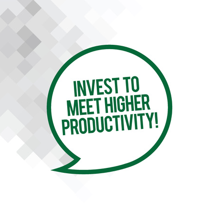 Text sign showing Invest To Meet Higher Productivity. Conceptual photo Make investments for growing business Blank Speech Bubble Sticker with Border Empty Text Balloon Dialogue Box