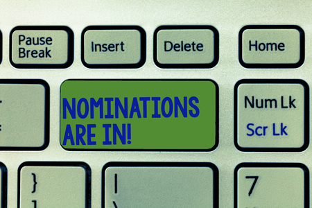 Writing note showing Nominations Are In. Business photo showcasing Formally Choosing someone Official Candidate for an Award.