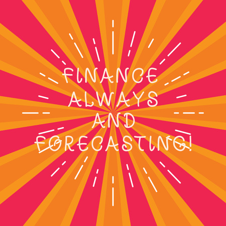 Writing note showing Finance Always And Forecasting. Business photo showcasing Business financial forecast money predictions Thin Beam Lines Spreading out on Two Tone Sunburst Explosion photo