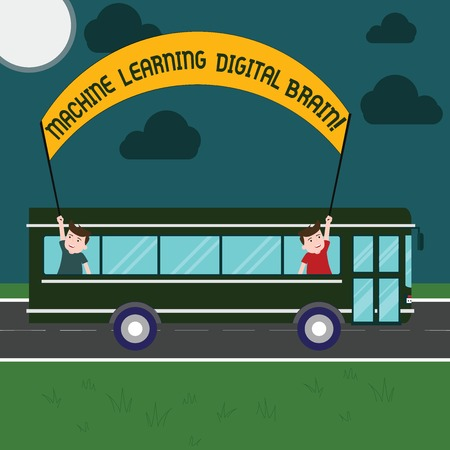 Word writing text Machine Learning Digital Brain. Business concept for Artificial Intelligence Digital education Two Kids Inside School Bus Holding Out Banner with Stick on a Day Trip