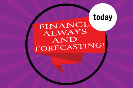 Conceptual hand writing showing Finance Always And Forecasting. Business photo text Business financial forecast money predictions Folded 3D Ribbon Strip inside Circle on Halftone Sunburst