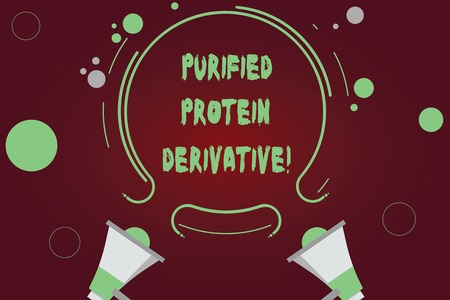 Handwriting text writing Purified Protein Derivative. Concept meaning the extract of Mycobacterium tuberculosis Two Megaphone and Circular Outline with Small Circles on Color Background