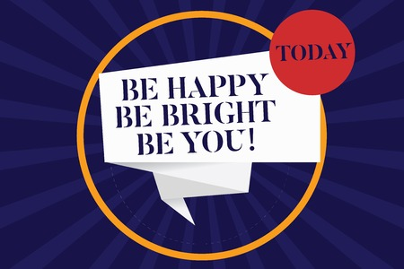 Handwriting text Be Happy Be Bright Be You. Concept meaning Selfconfidence good attitude enjoy cheerful Folded 3D Ribbon Strip inside Circle Loop on Halftone Sunburst photo